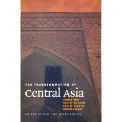 The Transformation of Central Asia - Pauline Jones Luong (editor)