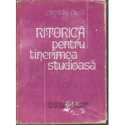 Ritorica pentru tinerimea studioasa - Dimitrie Gusti