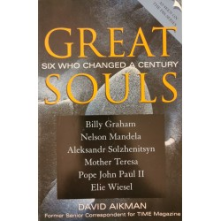 Great souls: six who changed a century - David Aikman
