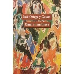 Omul si multimea - Jose Ortega y Gasset