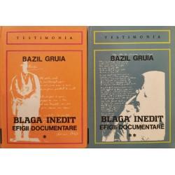 Blaga inedit: Efigii documentare (2 volume) - Bazil Gruia