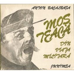 Mos Teaca. Din viata militara - Anton Bacalbasa