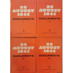 23 August 1944: Documente (vol. 1, 2, 3, 4) - Ion Ardeleanu, Vasile Arimia, Mircea Musat (coord.)