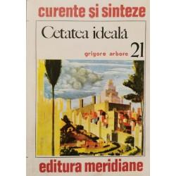 Cetatea ideala (21) - Grigore Arbore