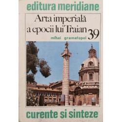 Arta imperiala a epocii lui Traian (39) - Mihai Gramatopol