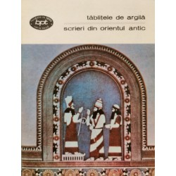 Tablitele de argila: Scrieri din Orientul Antic