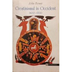 Crestinismul in Occident 1400-1700 - John Bossy