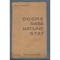 Dogme, rasa, natiune, stat - Radu A. Florescu