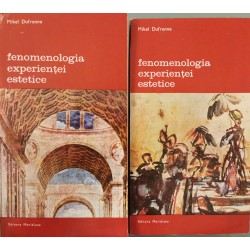 Fenomenologia experientei estetice (Vol. 1 + 2) - Mikel Dufrenne