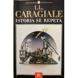 Istoria se repeta - I. L. Caragiale