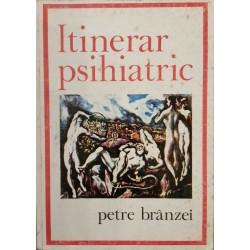 Itinerar psihiatric - Petre Branzei
