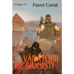Vanatorii de sionisti - Pavel Corut