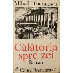 Calatoria spre zei - Mihail Diaconescu