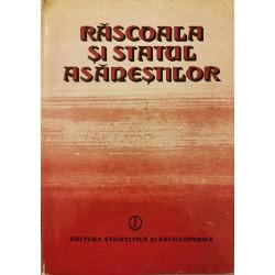 Rascoala si Statul Asanestilor - Eugen Stanescu (coord.)