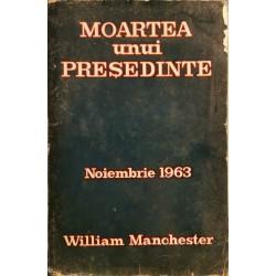 Moartea unui presedinte: Noiembrie 1963 - William Manchester