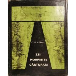 Zei, morminte, carturari - C. W. Ceram