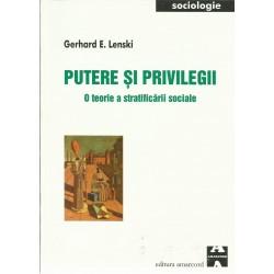 Putere si privilegii. O teorie a statificarii sociale - Gerhard E. Lenski