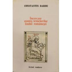Incercare asupra temeiurilor limbii romanesti - Constantin Barbu