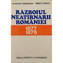 Razboiul neatirnarii Romaniei: 1877-1878 - Constantin Cazanisteanu, Mihail. E. Ionescu