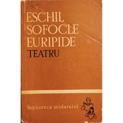 Teatru - Eschil, Sofocle, Euripide