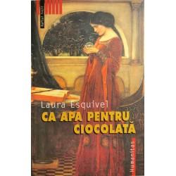 Ca apa pentru ciocolata - Laura Esquivel