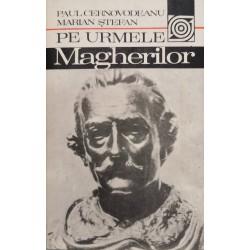 Pe urmele Magherilor - Paul Cernovodeanu, Marian Stefan
