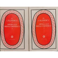 Opera lui Mihai Eminescu (Vol. 1 + 2) - George Calinescu