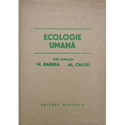 Ecologie umana: Sanatatea populatiei umane in interdependenta cu mediul