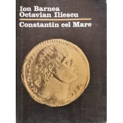 Constantin cel Mare - Ion Barnea, Octavian Iliescu