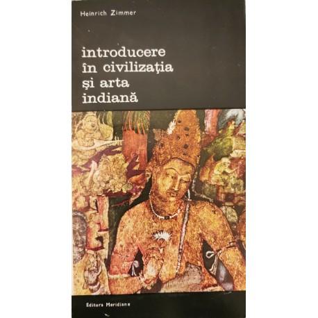 Introducere in civilizatia si arta indiana - Heinrich Zimmer
