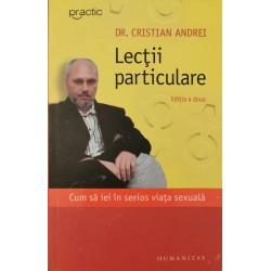 Lectii particulare: Cum sa iei in serios viata sexuala - Dr. Cristian Andrei