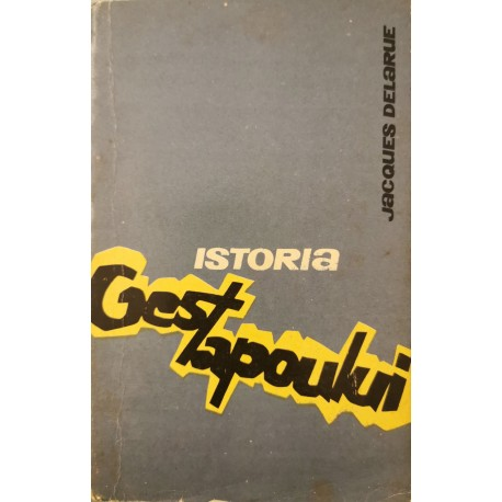 Istoria Gestapoului - Jacques Delarue