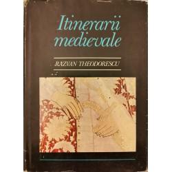Itinerarii medievale - Razvan Theodorescu