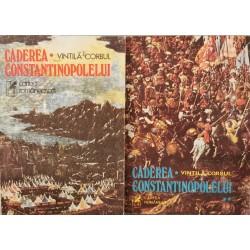 Caderea Constantinopolelui (Vol. 1 + 2) - Vintila Corbul