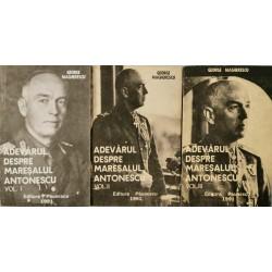 Adevarul despre Maresalul Antonescu (Vol. 1 + 2 + 3) - George Magherescu