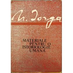 Materiale pentru o istoriologie umana - N. Iorga
