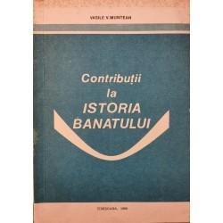 Contributii la istoria Banatului - Vasile V. Muntean