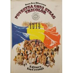 Povestea unui steag tricolor: 1918 - Ioan Ion Diaconu