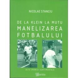 De la Klein la Mutu. Manelizarea fotbalului