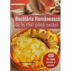 Bucataria Romaneasca de la 1841 pana astazi - Patricia Alexandra Pop