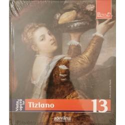 Viata si opera lui Tiziano (Colectia Pictori de Geniu, Adevarul, Vol. 13)